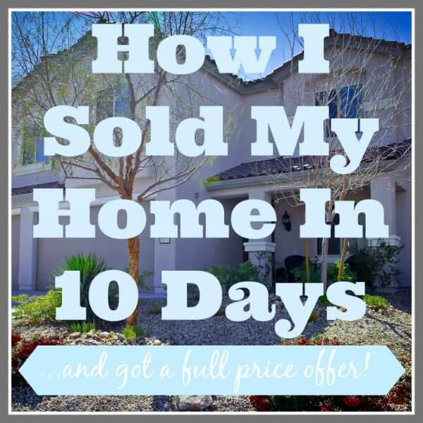 How I sold my Home in 10 days and got a full price offer!: A great series loaded with tips to get your home to sell fast!