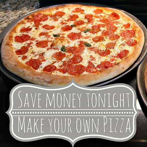 How we save $600 a year on Pizza by making our own with this delicious recipe