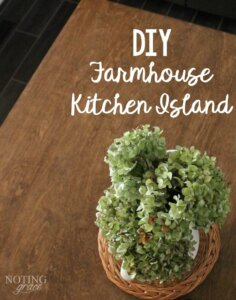 DIY Farmhouse Kitchen Island - how to make an affordable kitchen island for your home.